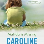 Australian Women Writers Challenge book review: Matilda is Missing by Caroline Overington
